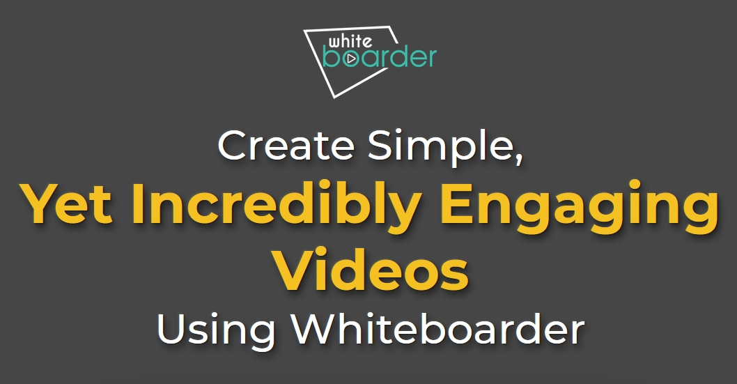 Create Simple, Yet Incredibly Engaging Videos Using Whiteboarder