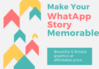 WhatsApp Story with beautiful & Simple graphics at affordable price
