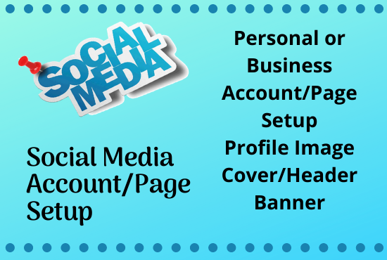 I will setup and manage all social media accounts for your social presence