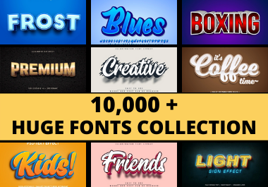 I will Send you 10,000+ Huge FONTS Collection 24/7 Client Support