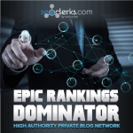 Epic Rankings Dominator - High Domain Authority Network