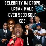 CELEBRITY DJ DROPS - URBAN MALE - 8 CELEBRITY DJ DROPS JAY Z,  50,  DJ KHALID.