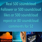 Real 500 soundcloud Follower or 500 soundcloud likes or 500 soundcloud repost or 80 soundcloud comments