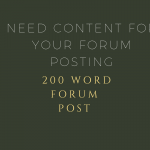 Create a 200 word post on your forum