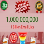 we will give you 1 Billion us, uk, worldwide EMAIL lists